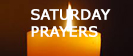 Saturday Prayers